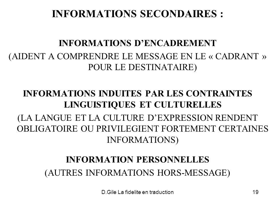 D.Gile La fidelite en traduction19 INFORMATIONS SECONDAIRES : INFORMATIONS DENCADREMENT (AIDENT A COMPRENDRE LE MESSAGE EN LE « CADRANT » POUR LE DEST