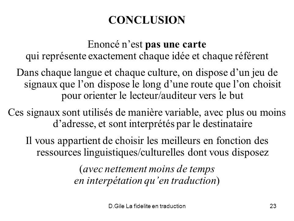 D.Gile La fidelite en traduction23 CONCLUSION Enoncé nest pas une carte qui représente exactement chaque idée et chaque référent Dans chaque langue et