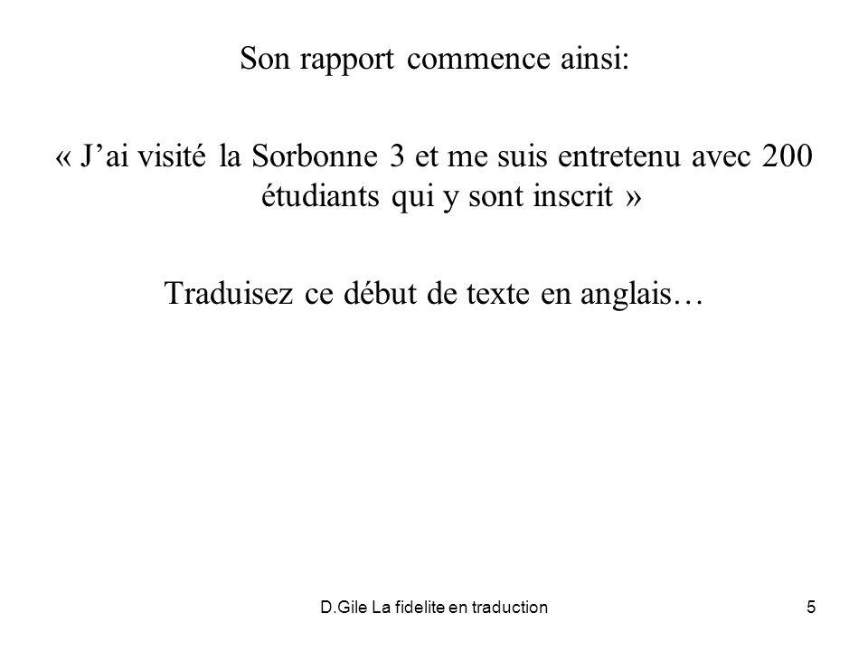 D.Gile La fidelite en traduction5 Son rapport commence ainsi: « Jai visité la Sorbonne 3 et me suis entretenu avec 200 étudiants qui y sont inscrit »