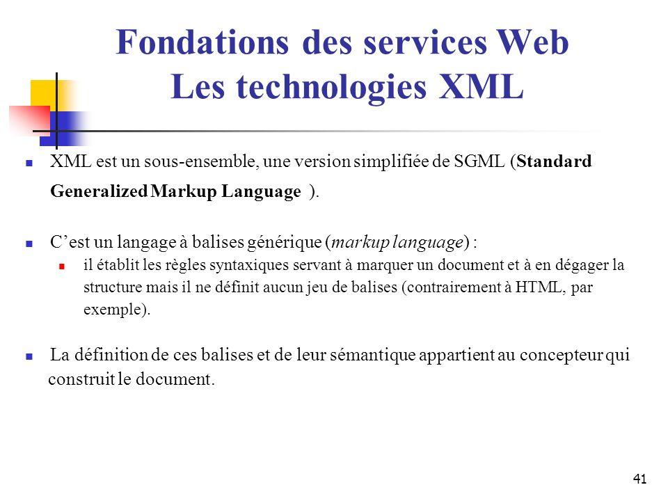 41 XML est un sous-ensemble, une version simplifiée de SGML (Standard Generalized Markup Language ). Cest un langage à balises générique (markup langu
