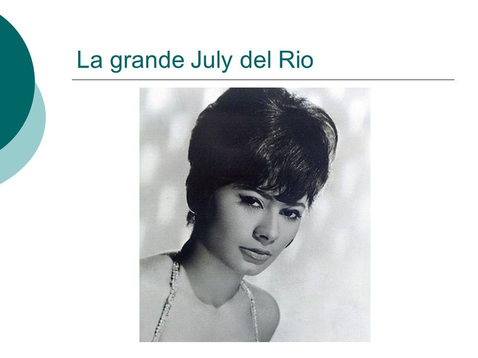 La grande July del Rio