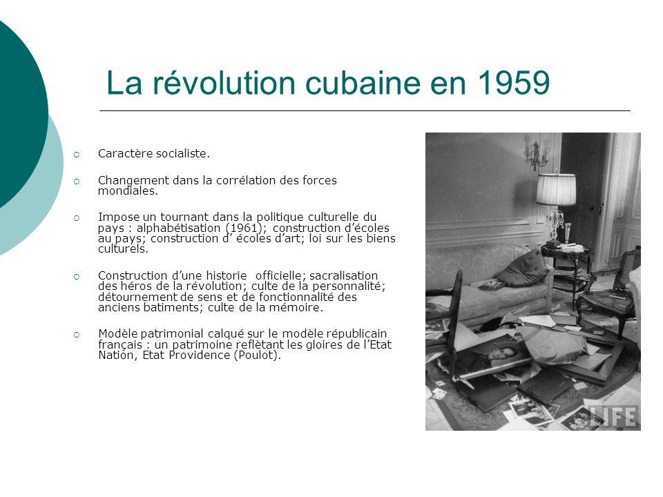 La révolution cubaine en 1959 Caractère socialiste. Changement dans la corrélation des forces mondiales. Impose un tournant dans la politique culturel