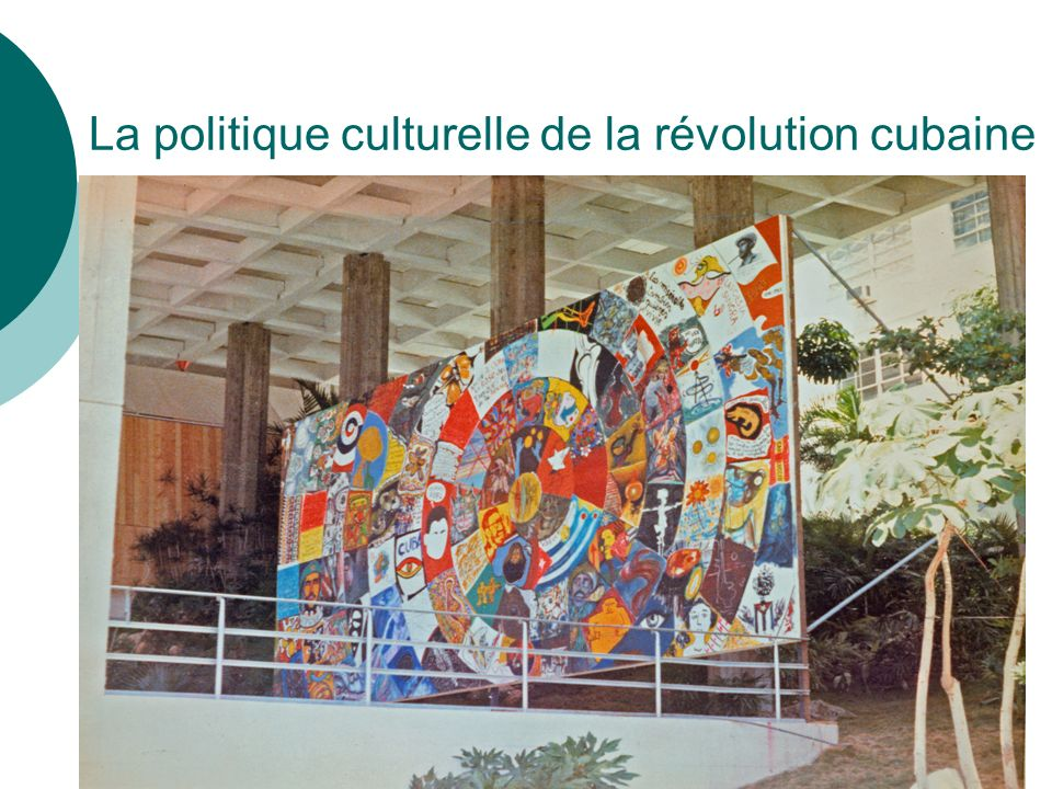 La politique culturelle de la révolution cubaine