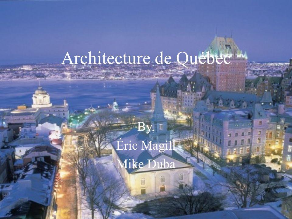 LArchitecture L architecture du Québec est belle.