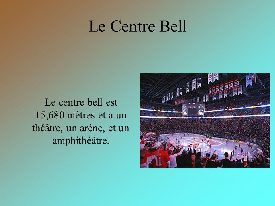 Le Centre Bell Le centre bell est 15,680 mètres et a un théâtre, un arène, et un amphithéâtre.
