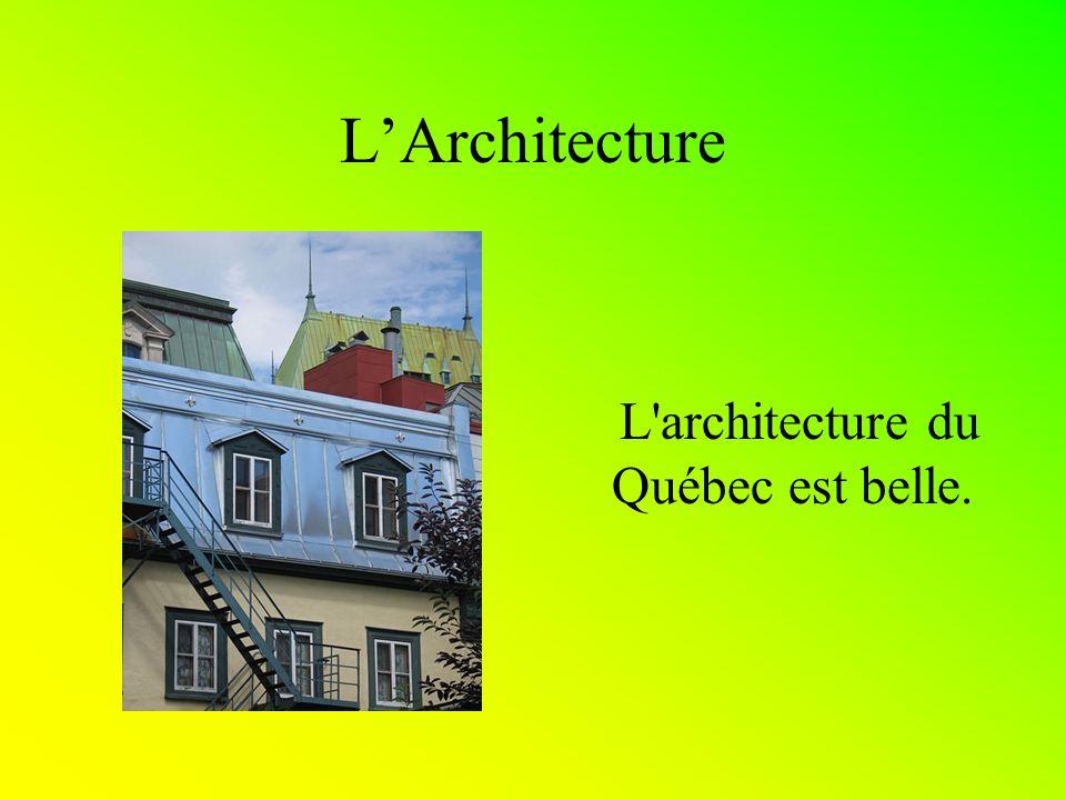LArchitecture L'architecture du Québec est belle.