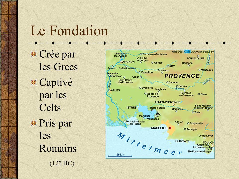 Le Fondation Crée par les Grecs Captivé par les Celts Pris par les Romains (123 BC)