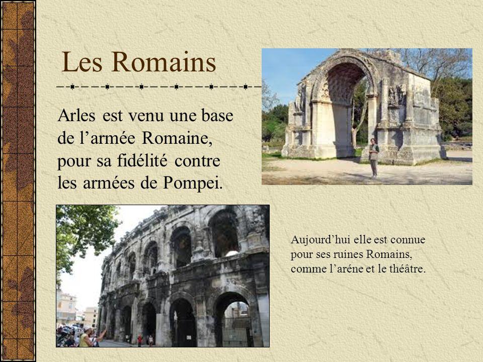 Les Romains Arles est venu une base de larmée Romaine, pour sa fidélité contre les armées de Pompei.