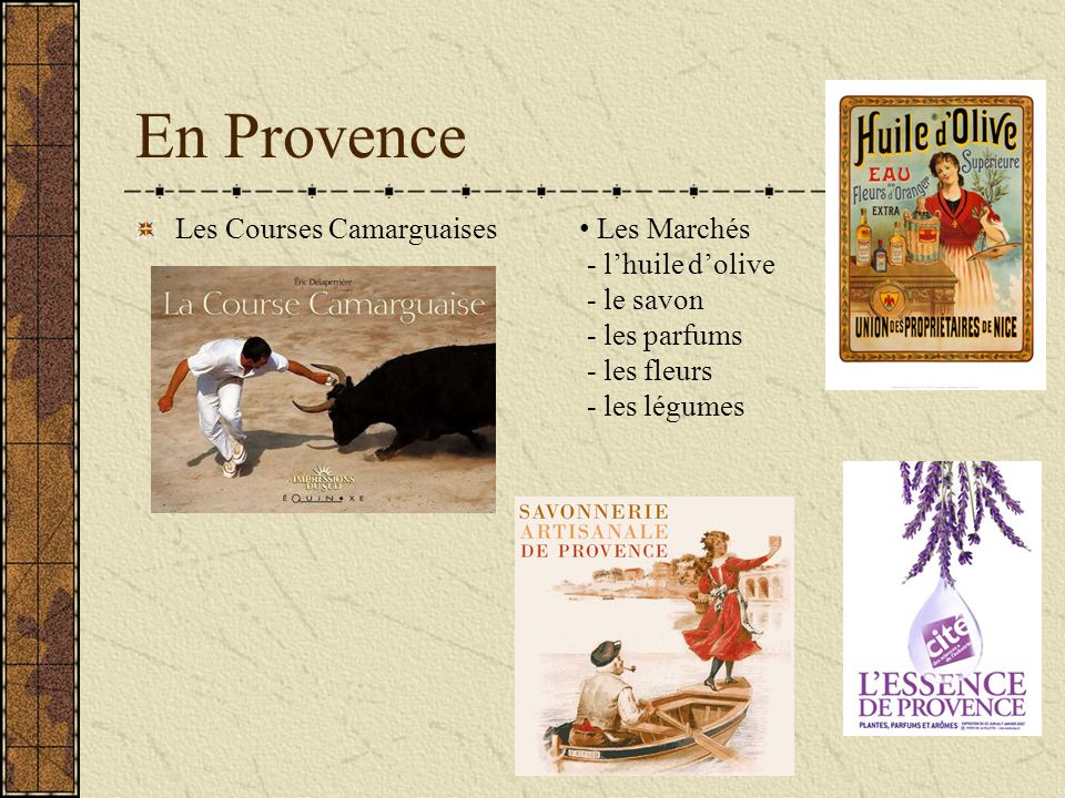 En Provence Les Courses Camarguaises Les Marchés - lhuile dolive - le savon - les parfums - les fleurs - les légumes