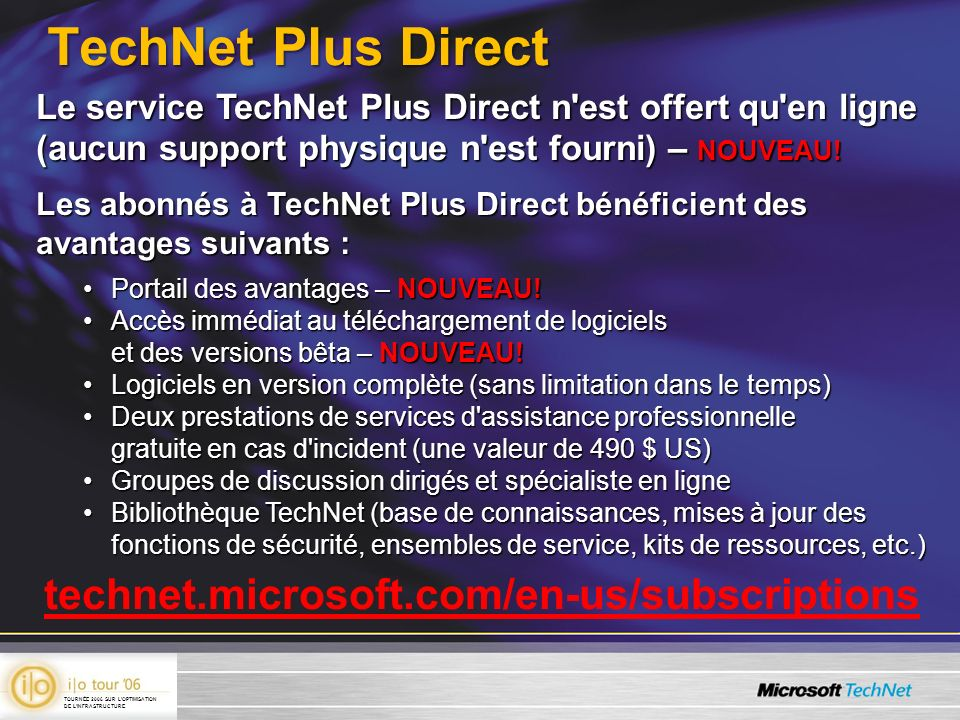 technet.microsoft.com/en-us/subscriptions TechNet Plus Direct Le service TechNet Plus Direct n est offert qu en ligne (aucun support physique n est fourni) – NOUVEAU.