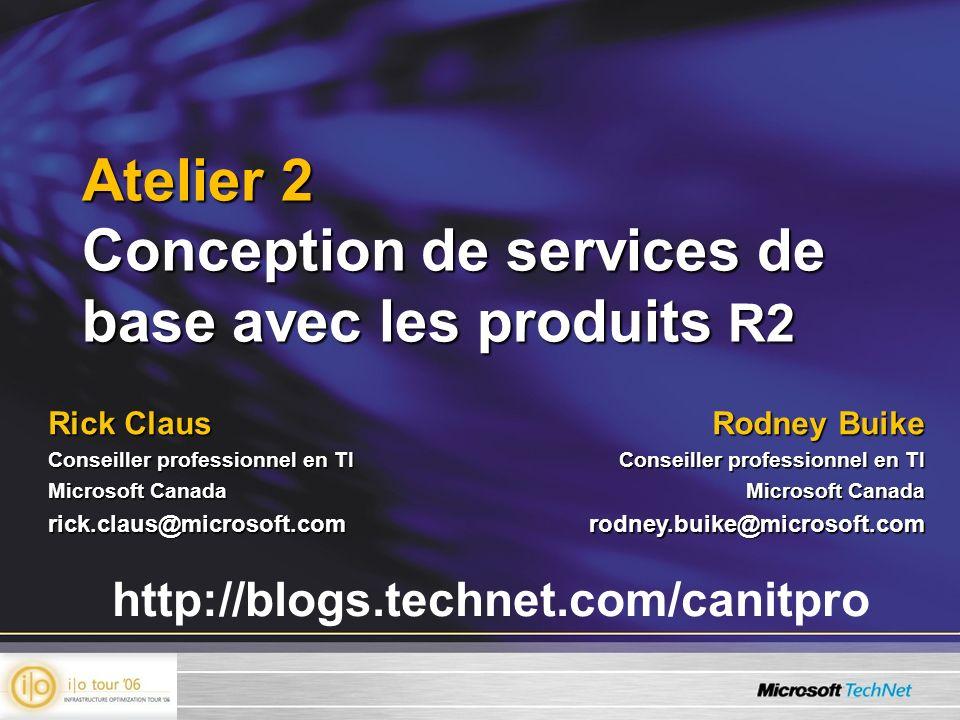 Rick Claus Conseiller professionnel en TI Microsoft Canada rick.claus@microsoft.com Rodney Buike Conseiller professionnel en TI Microsoft Canada rodne