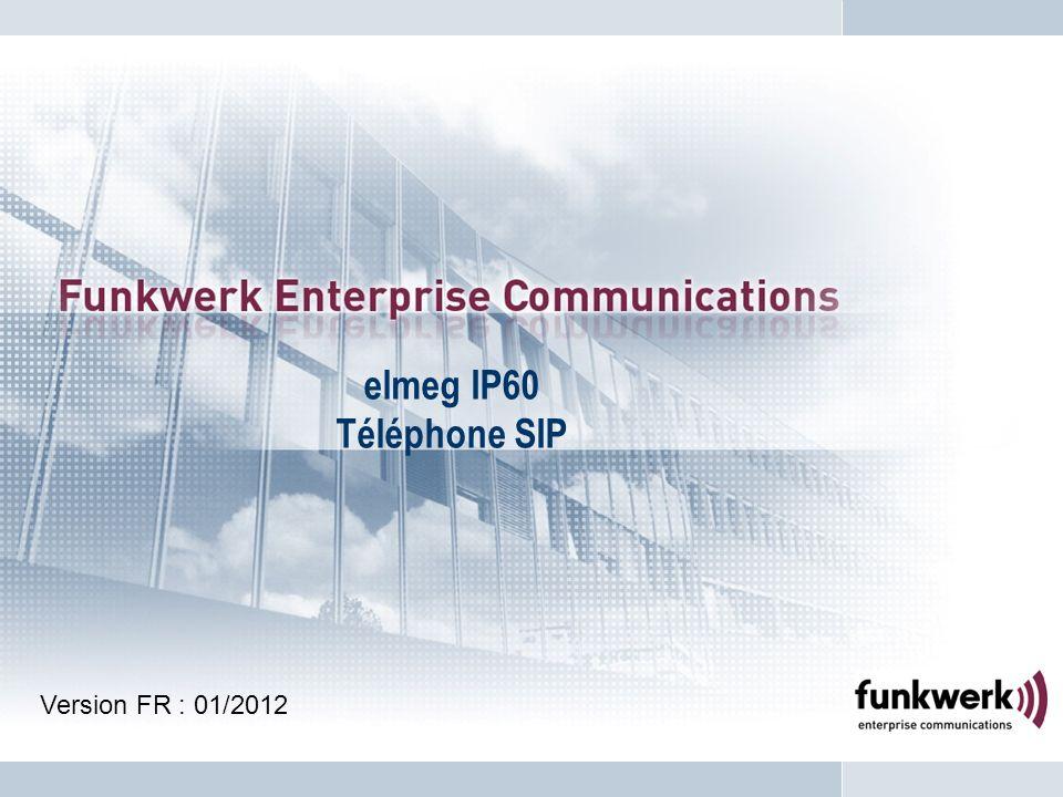 elmeg IP60 Téléphone SIP Version FR : 01/2012