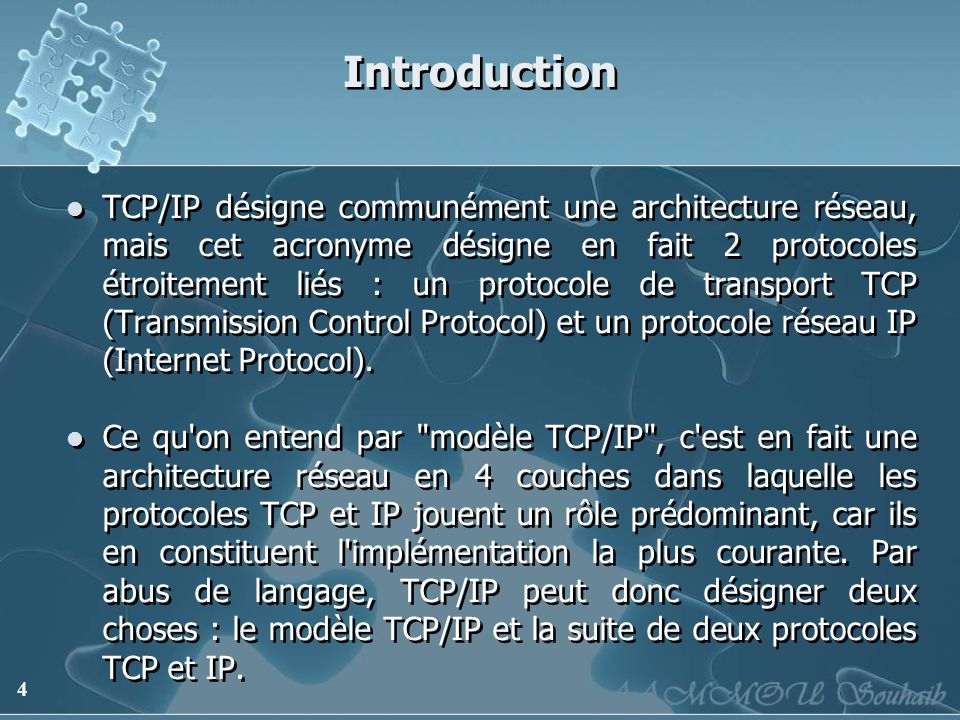 4 Introduction TCP/IP désigne communément une architecture réseau, mais cet acronyme désigne en fait 2 protocoles étroitement liés : un protocole de t