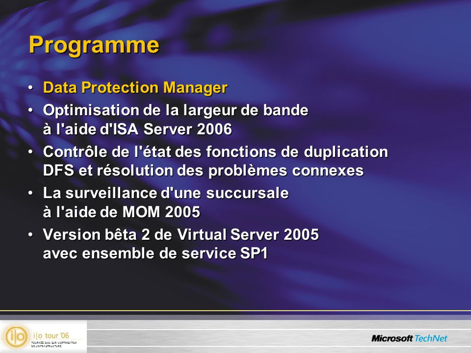 Programme Data Protection ManagerData Protection Manager Optimisation de la largeur de bande à l'aide d'ISA Server 2006Optimisation de la largeur de b