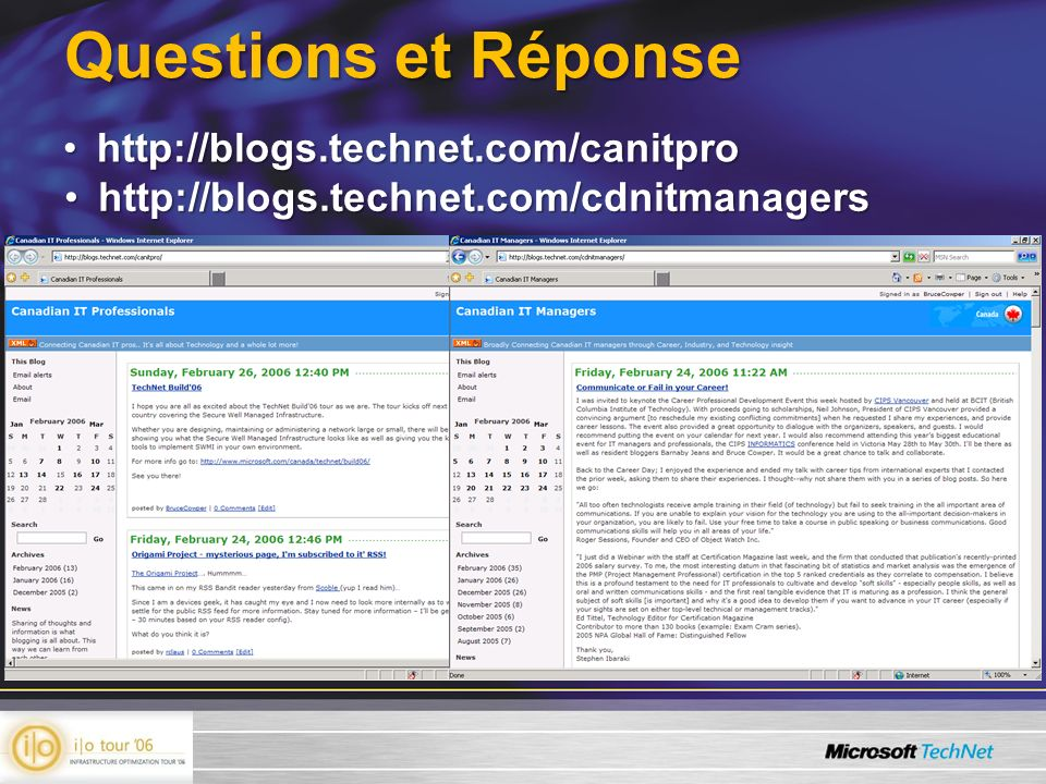 Questions et Réponse http://blogs.technet.com/canitprohttp://blogs.technet.com/canitpro http://blogs.technet.com/cdnitmanagershttp://blogs.technet.com