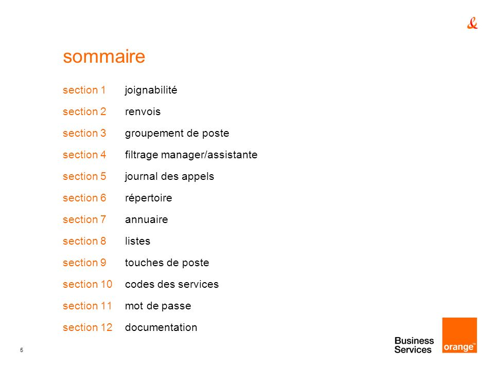 5 sommaire section 1 joignabilité section 2 renvois section 3 groupement de poste section 4 filtrage manager/assistante section 5 journal des appels s