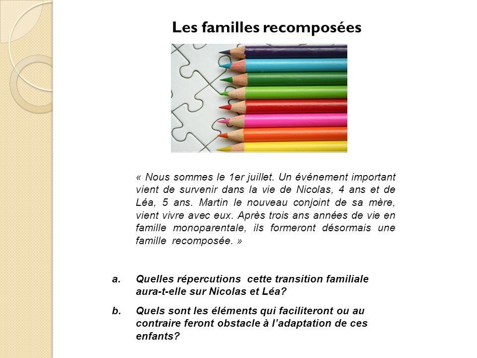 Les familles recomposées « Nous sommes le 1er juillet.