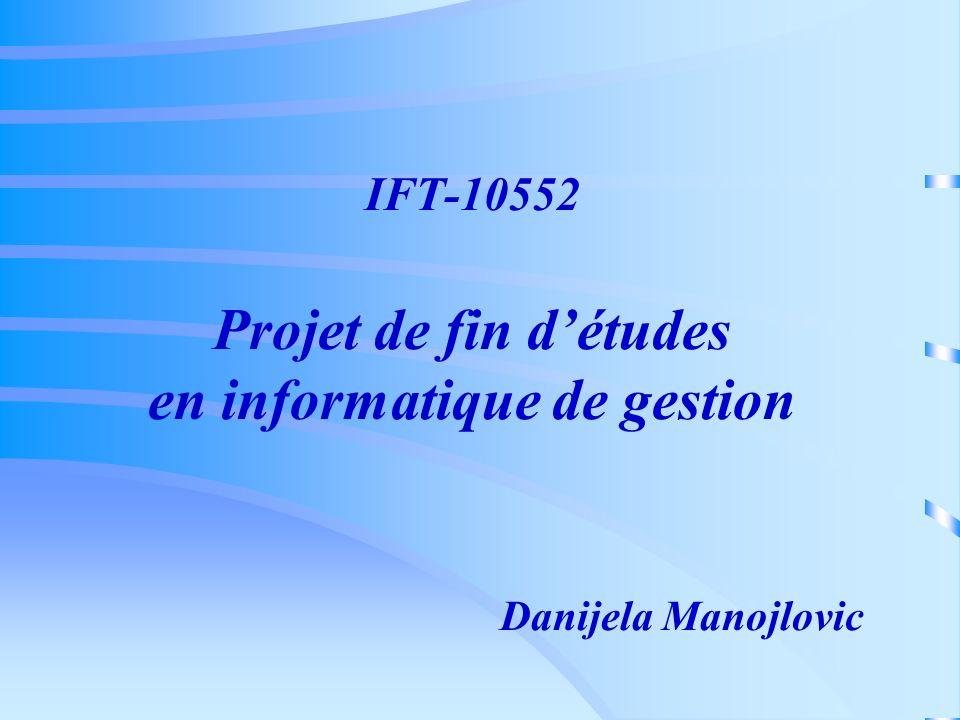 IFT-10552 Projet de fin détudes en informatique de gestion Danijela Manojlovic