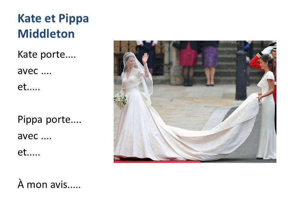 Kate et Pippa Middleton Kate porte.... avec.... et.....