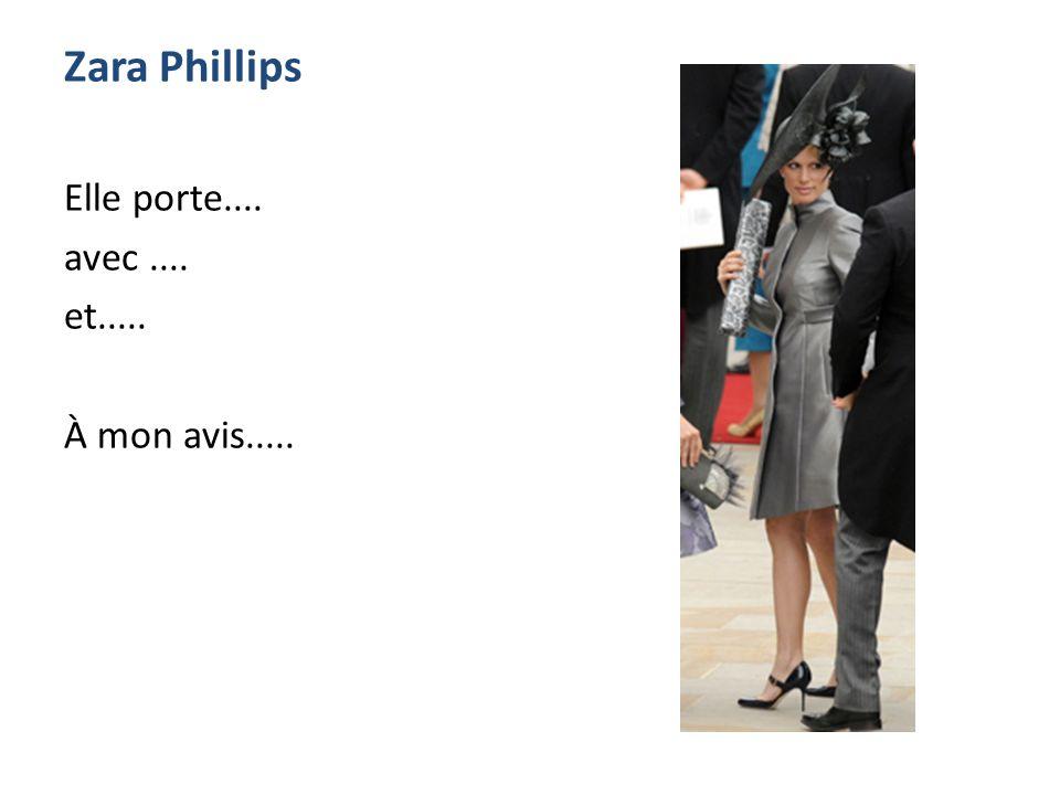 Zara Phillips Elle porte.... avec.... et..... À mon avis.....
