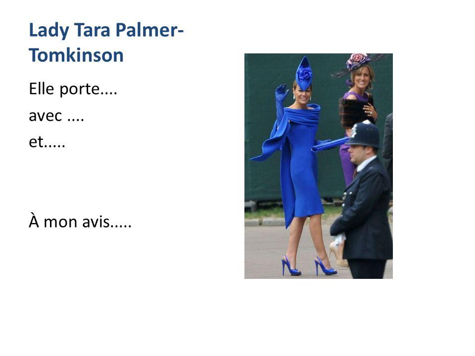 Lady Tara Palmer- Tomkinson Elle porte.... avec.... et..... À mon avis.....