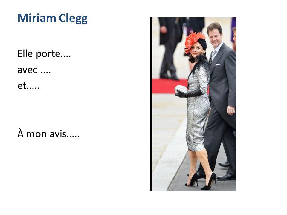 Miriam Clegg Elle porte.... avec.... et..... À mon avis.....