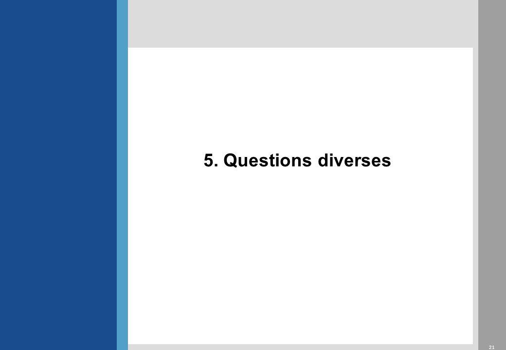 21 5. Questions diverses