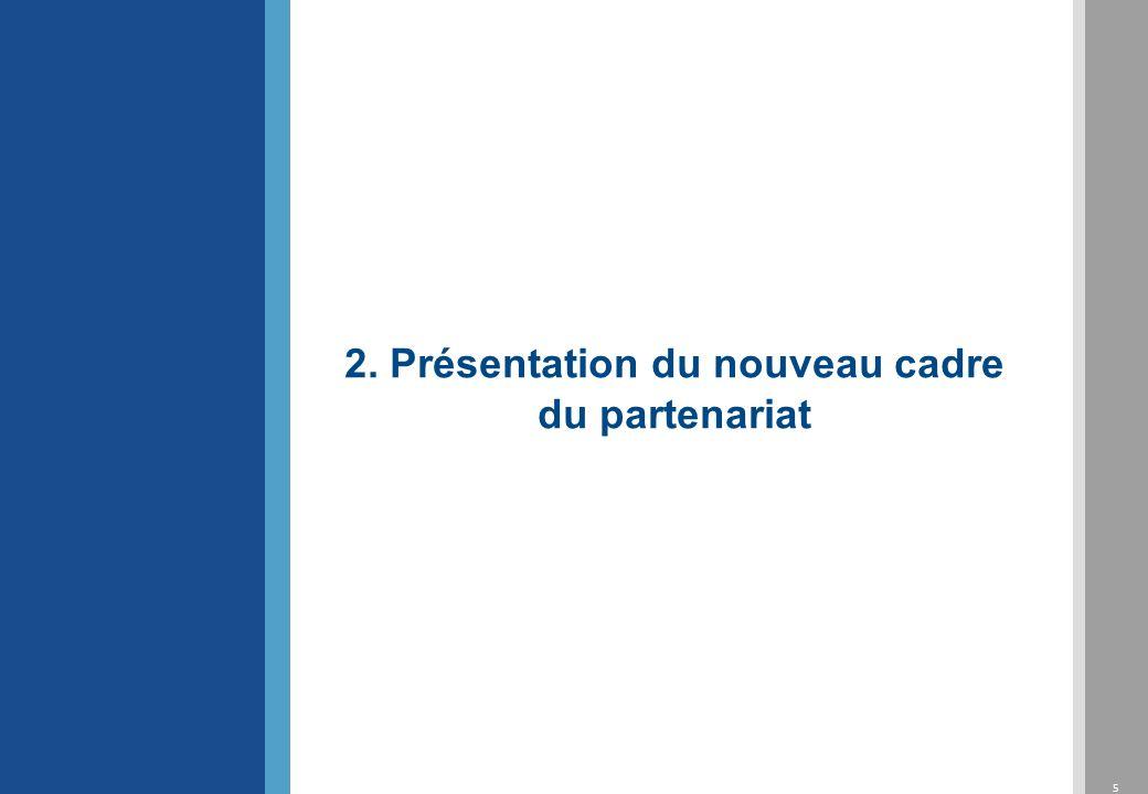 5 2. Présentation du nouveau cadre du partenariat