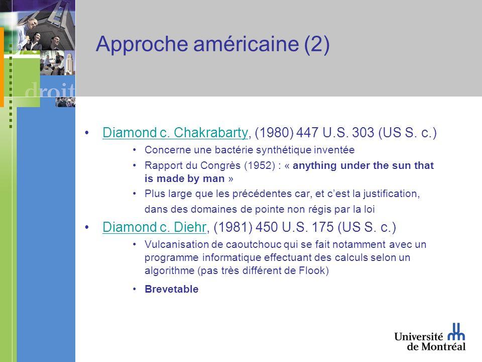 Approche américaine (2) Diamond c. Chakrabarty, (1980) 447 U.S.