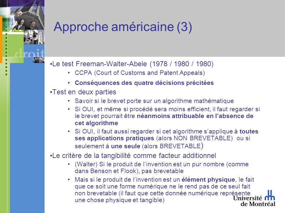 Approche américaine (3) Le test Freeman-Walter-Abele (1978 / 1980 / 1980) CCPA (Court of Customs and Patent Appeals) Conséquences des quatre décisions