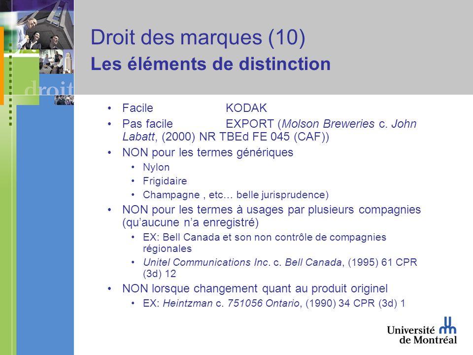 Droit des marques (10) Les éléments de distinction Facile KODAK Pas facile EXPORT (Molson Breweries c.