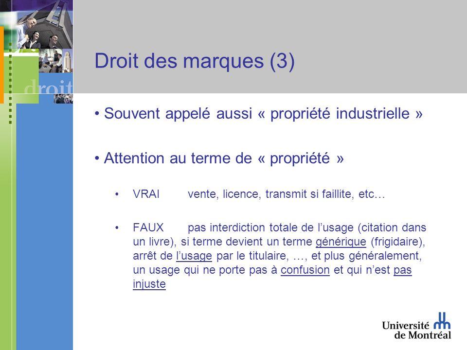 Droit des marques (4) Une contravention existe de plein droit (pas besoin de volonté de contrevenir) Pour une durée de 15 ans renouvelable (Art.