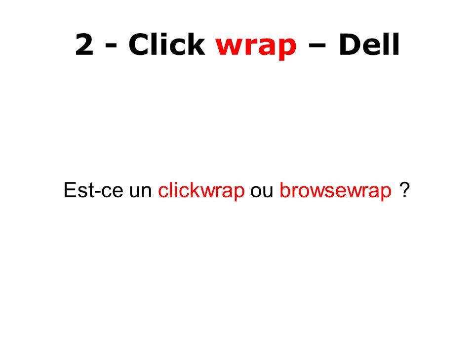 2 - Click wrap – Dell Est-ce un clickwrap ou browsewrap ?