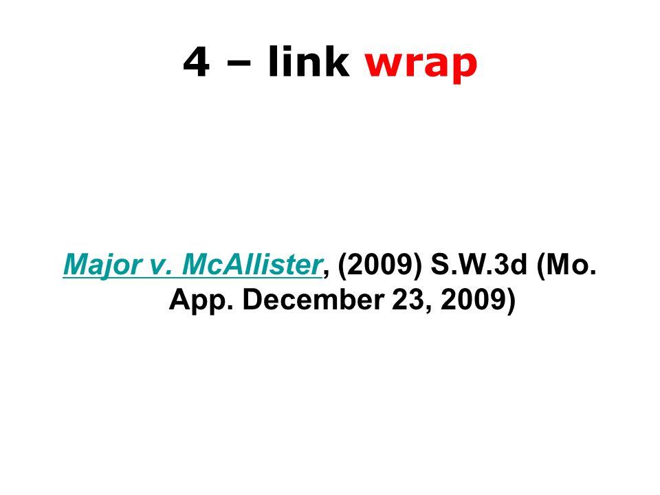 4 – link wrap Major v. McAllisterMajor v. McAllister, (2009) S.W.3d (Mo. App. December 23, 2009)