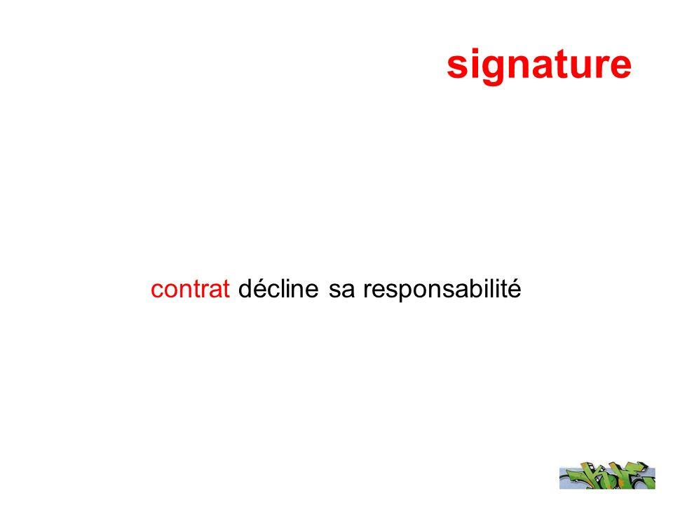 signature contrat décline sa responsabilité