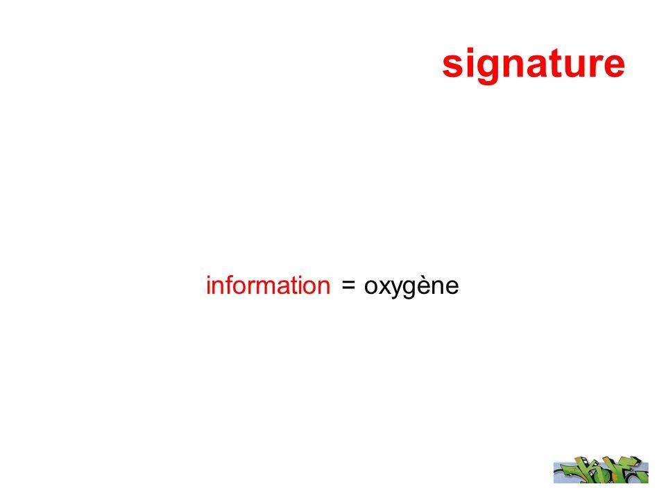 signature information = oxygène