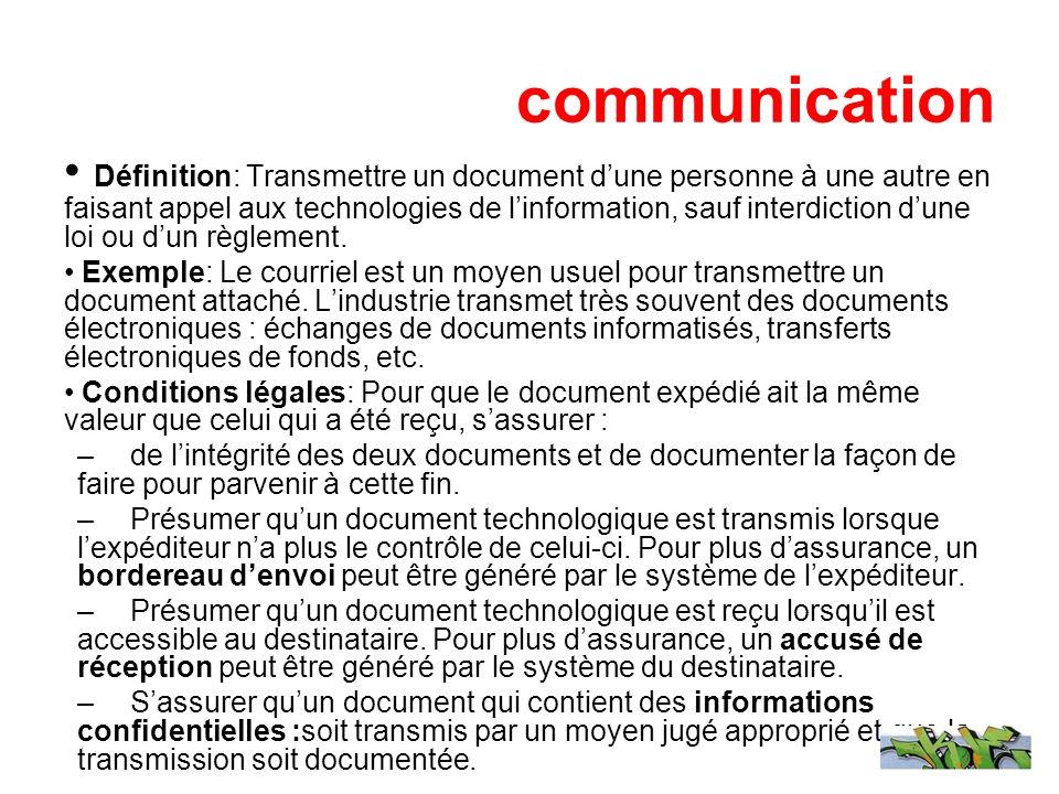 communication Définition: Transmettre un document dune personne à une autre en faisant appel aux technologies de linformation, sauf interdiction dune