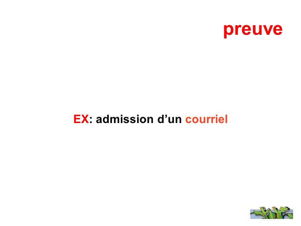 preuve EX: admission dun courriel