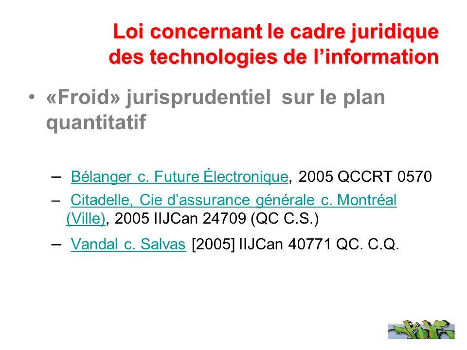 «Froid» jurisprudentiel sur le plan quantitatif – Bélanger c. Future Électronique, 2005 QCCRT 0570 Bélanger c. Future Électronique – Citadelle, Cie da