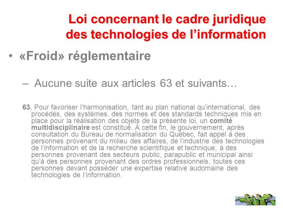 «Froid» réglementaire – Aucune suite aux articles 63 et suivants… 63. Pour favoriser lharmonisation, tant au plan national quinternational, des procéd