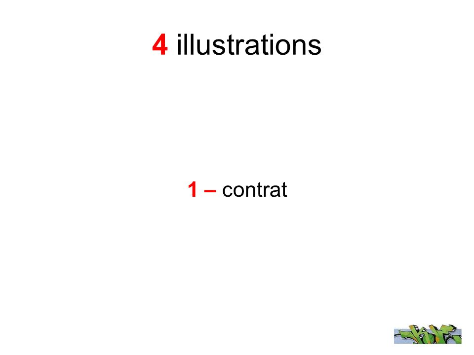 4 illustrations 1 – contrat