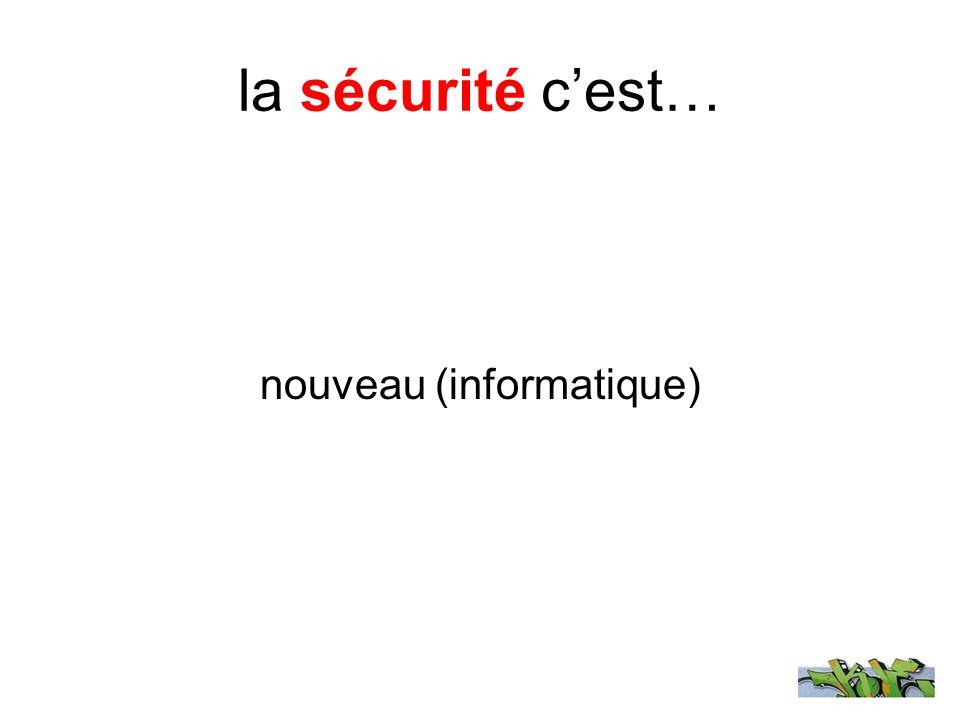 la sécurité cest… nouveau (informatique)