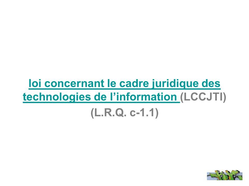 loi concernant le cadre juridique des technologies de linformation loi concernant le cadre juridique des technologies de linformation (LCCJTI) (L.R.Q.