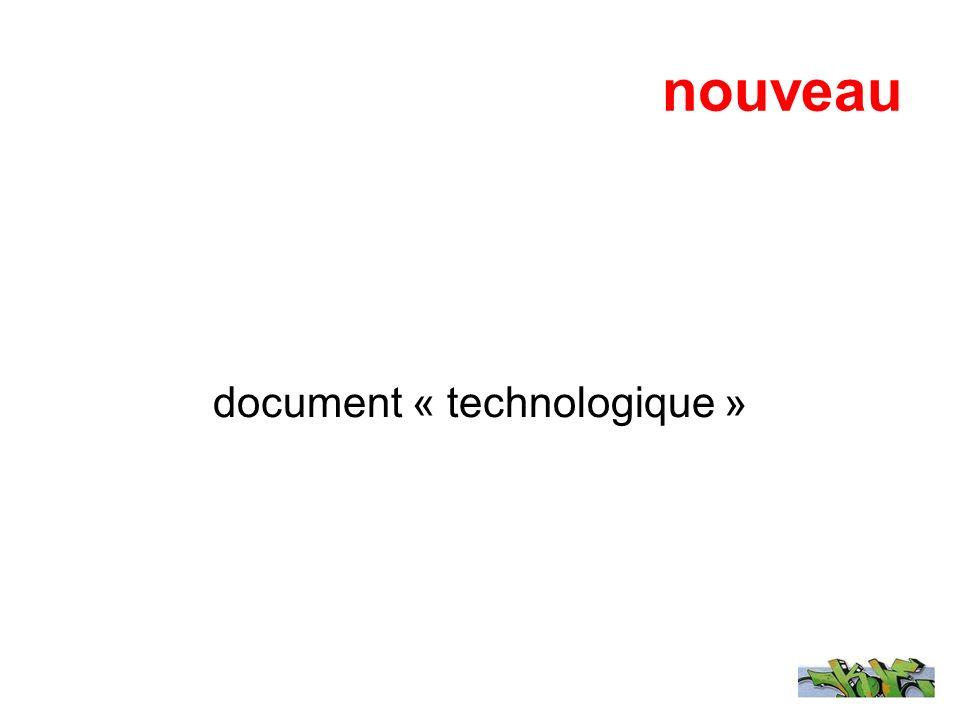 nouveau document « technologique »