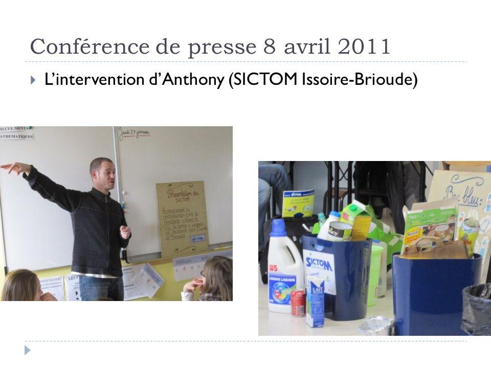 Conférence de presse 8 avril 2011 Lintervention dAnthony (SICTOM Issoire-Brioude)
