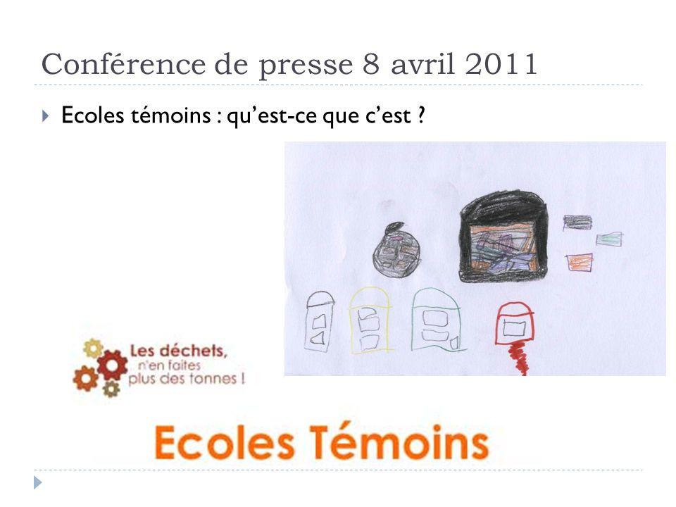 Conférence de presse 8 avril 2011 Ecoles témoins : quest-ce que cest ?