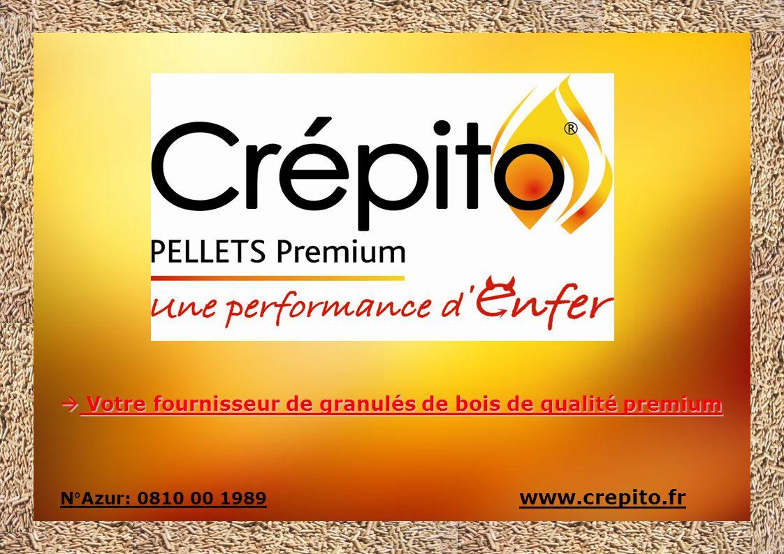 Votre fournisseur de granulés de bois de qualité premium Votre fournisseur de granulés de bois de qualité premium N°Azur: 0810 00 1989 www.crepito.fr