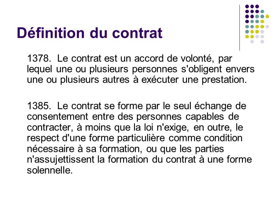 Définition du contrat 1378. Le contrat est un accord de volonté, par lequel une ou plusieurs personnes s'obligent envers une ou plusieurs autres à exé