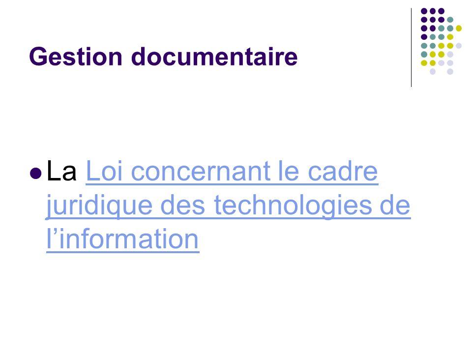 Gestion documentaire La Loi concernant le cadre juridique des technologies de linformationLoi concernant le cadre juridique des technologies de linfor