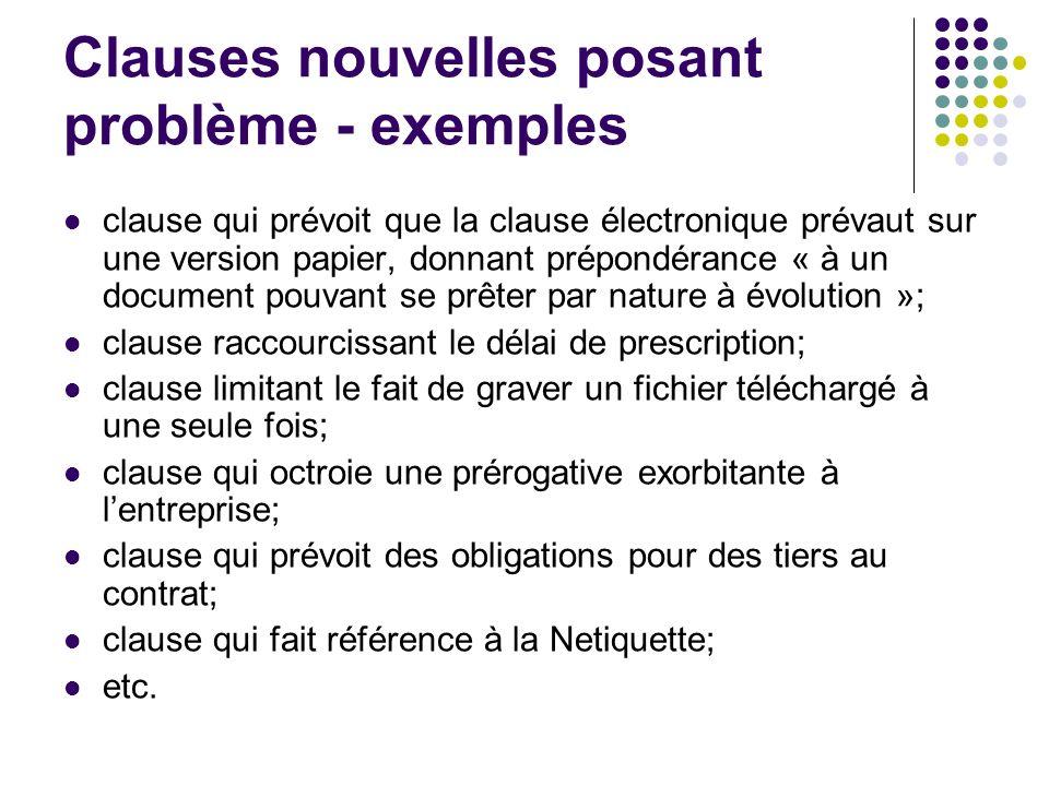 Clauses nouvelles posant problème - exemples clause qui prévoit que la clause électronique prévaut sur une version papier, donnant prépondérance « à u